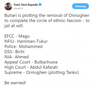 Buhari is plotting the removal of Onnoghen to complete the circle of ethnic fascism which is to jail at will- FFK